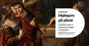 """Quattro appuntamenti speciali per conoscere da vicino il percorso espositivo del Castello Estense """"Dipingere gli affetti. La pittura sacra a Ferrara tra Cinque e Settecento."""